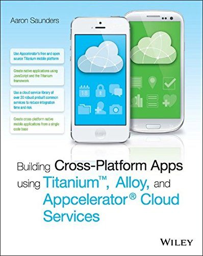 Building Cross-Platform Apps using Titanium, Alloy, and Appcelerator Cloud Services (Aaron Apps compare prices)