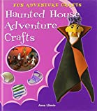 Haunted House Adventure Crafts (Fun Adventure Crafts)