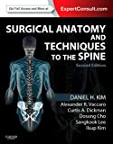 Surgical Anatomy and Techniques to the Spine: Expert Consult - Online and Print, 2e