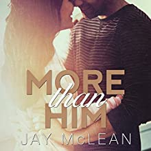 More than Him: More Than Series #3 (       UNABRIDGED) by Jay McLean Narrated by Charles Constant, Tatiana Sokolov