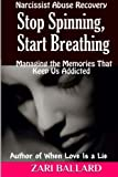 img - for Stop Spinning, Start Breathing: Managing the Memories That Keep Us Addicted book / textbook / text book