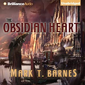 The Obsidian Heart: The Echoes of Empire, Book 2 | [Mark T. Barnes]