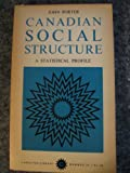 Canadian Social Structure: A Statistical Profile (Carleton Library) (0771097328) by Porter, John
