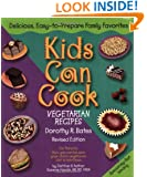Kids Can Cook: Vegetarian Recipes (Vegetarian Recipes Kitchen-Tested by Kids for Kids)