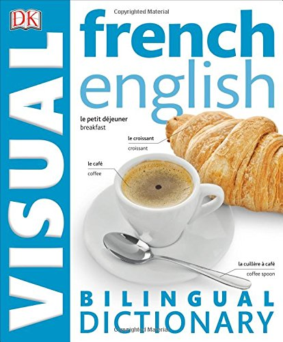 French-English Bilingual Visual Dictionary (Dk Visual Dictionaries)