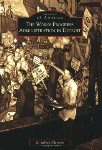 The Works Progress Administration in Detroit (Images of America: Michigan)