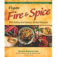 Vegan Fire and Spice: 200 Sultry and Savory Global Recipes