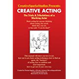 Creative Acting: The Trials & Tribulations of a Working Actor ~ Preston Sparks
