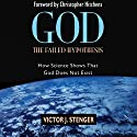 God - the Failed Hypothesis: How Science Shows That God Does Not Exist Hörbuch von Victor J. Stenger Gesprochen von: David Smalley