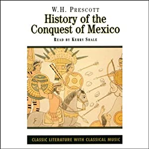 History of the Conquest of Mexico | [W.H. Prescott]