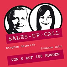 Von 0 auf 100 Kunden (Sales-up-Call) Hörbuch von Stephan Heinrich, Susanne Rohr Gesprochen von: Stephan Heinrich, Susanne Rohr