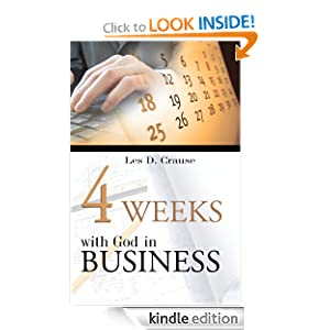 Four Weeks With God In Business: Biblical Principles For Business