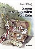 echange, troc Tilman Röhrig - Sagen und Legenden von Köln.