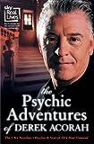 """The Psychic Adventures of Derek Acorah: Star of TV's """"Most Haunted"""""""