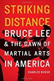 img - for Striking Distance: Bruce Lee and the Dawn of Martial Arts in America book / textbook / text book