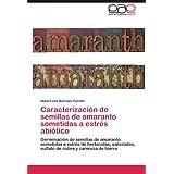 Caracterización de semillas de amaranto sometidas a estrés abiótico: Germinación de semillas de amaranto sometidas...