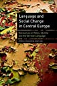 Language and Social Change in Central Europe: Discourses on Policy, Identity, and the German Language