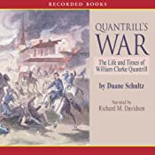 Quantrill's War: The Life and Times of William Clarke Quantrill, 1837-1865 | [Duane Schultz]