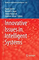 Innovative Issues in Intelligent Systems Front Cover