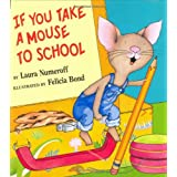 If You Take A Mouse To Schoolby Laura J Numeroff