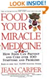 Food--Your Miracle Medicine
