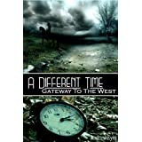 A Different Time - Gateway To The West ~ Andrew Eyes