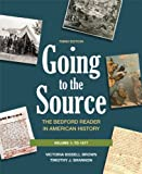 img - for By Victoria Bissell Brown - Going to the Source, Volume 1: The Bedford Reader in American History: To 1877 (3rd Edition) (7.9.2011) book / textbook / text book