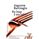 Un loup � ma tablepar Augusten Burroughs