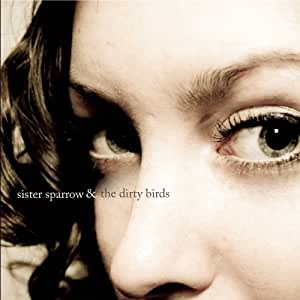 Sister Sparrow and the Dirty Birds