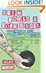 Sex & Bowls & Rock and Roll: How I Sw...