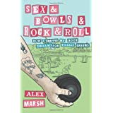 Sex & Bowls & Rock and Roll: How I Swapped My Rock Dreams for Village Greensby Alex Marsh