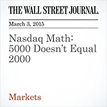Nasdaq Math: 5000 Doesn't Equal 2000 (       UNABRIDGED) by Dan Gallagher Narrated by Ken Borgers