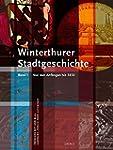 Winterthurer Stadtgeschichte: Band 1:...