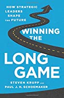 Winning the Long Game: How Strategic Leaders Shape the Future Front Cover
