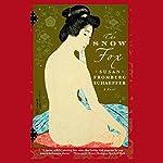 Snow Fox: A Novel   Susan Fromberg Schaeffer