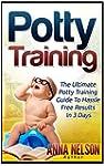 Potty Training: The Ultimate Potty Tr...