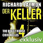 Der Keller (Beast House Chronicles 4) | Richard Laymon