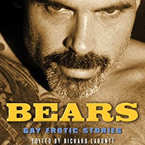 Bears: Gay Erotic Stories | [Richard Labonte (editor), Jeff Mann, Doug Harrison, David May, Dale Chase, Jay Neal]