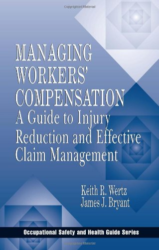 Managing Workers' Compensation: A Guide to Injury...