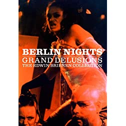 Berlin Nights: The Grand Delusions: The Edwin Brienen Collection