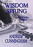 img - for Wisdom Spring: An Alaska Thriller book / textbook / text book