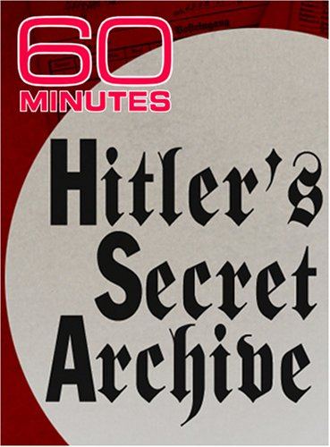 60 Minutes - Hitler's Secret Archive (December 17, 2006)