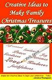 Creative Ideas to Make Family Christmas Treasures