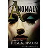 Anomaly: a  literary novel for new adultsby Thea Atkinson