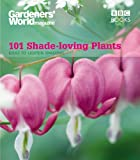 James Wickham Gardeners' World: 101 Shade-loving Plants: Ideas to Light Up Shadows (Gardeners' World Magazine 101)