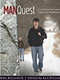 By Mike McCormick Manquest: Leading Teenage Boys Into Manhood [Spiral-bound]