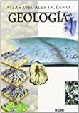 Atlas visuales Oceano/ Oceano Visual Atlas: Geologia (Spanish Edition)