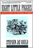 Eight Little Piggies: Reflections in Natural History (0393311392) by Gould, Stephen Jay