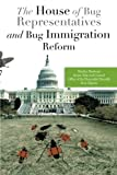 img - for The House of Bug Representatives and Bug Immigration Reform book / textbook / text book