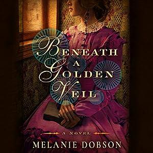 Beneath a Golden Veil Audiobook